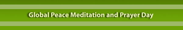 Global Peace Meditation and Prayer Day